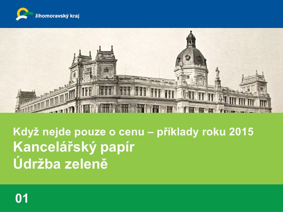 01 Když nejde pouze o cenu – příklady roku 2015 Kancelářský papír Údržba zeleně