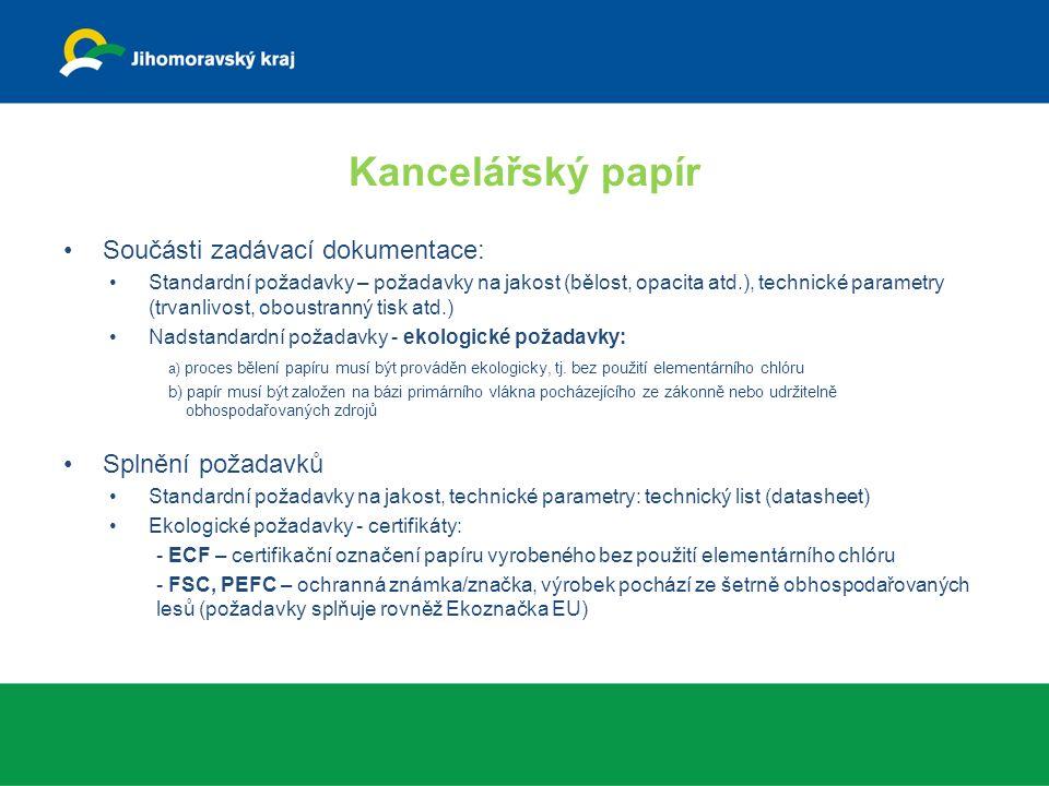 Kancelářský papír Součásti zadávací dokumentace: Standardní požadavky – požadavky na jakost (bělost, opacita atd.), technické parametry (trvanlivost, oboustranný tisk atd.) Nadstandardní požadavky - ekologické požadavky: a) proces bělení papíru musí být prováděn ekologicky, tj.