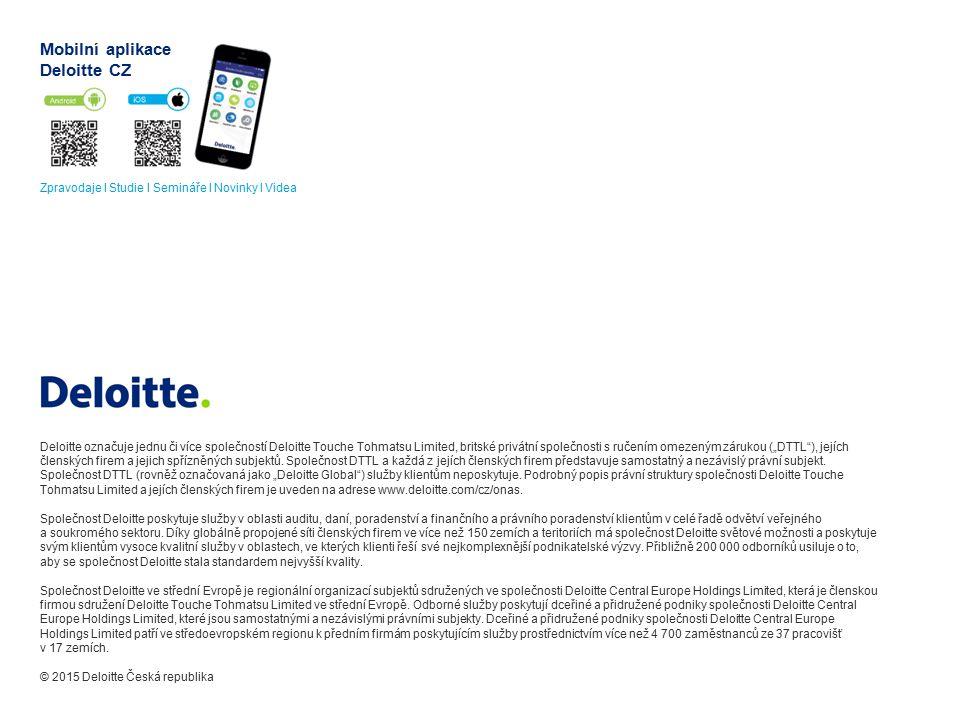 """Deloitte označuje jednu či více společností Deloitte Touche Tohmatsu Limited, britské privátní společnosti s ručením omezeným zárukou (""""DTTL ), jejích členských firem a jejich spřízněných subjektů."""