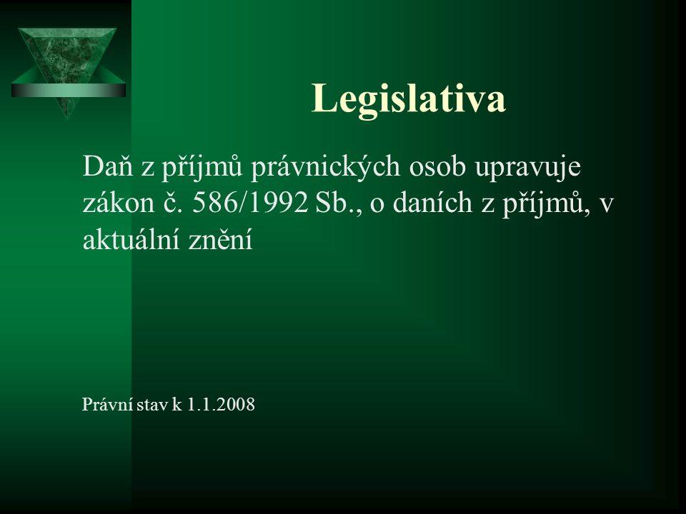 Legislativa Daň z příjmů právnických osob upravuje zákon č.