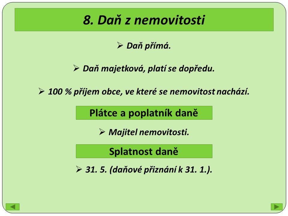 8. Daň z nemovitosti Plátce a poplatník daně Splatnost daně  Majitel nemovitosti.