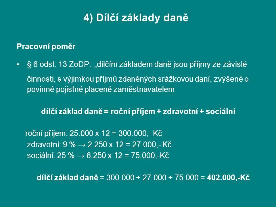 4) Dílčí základy daně Pracovní poměr § 6 odst.