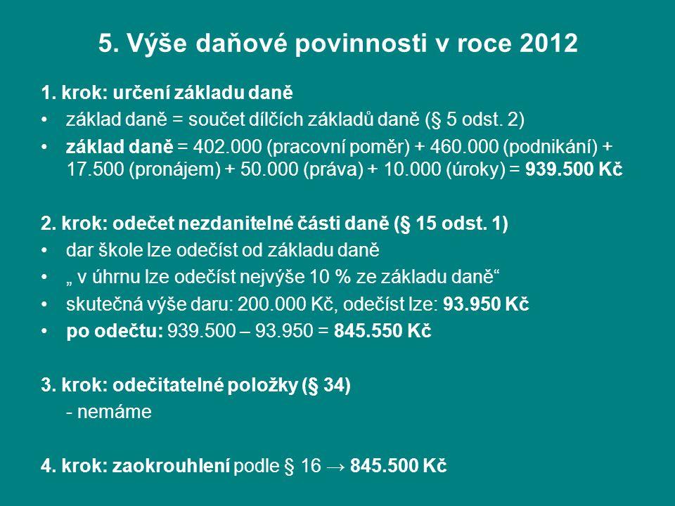 5. Výše daňové povinnosti v roce 2012 1.