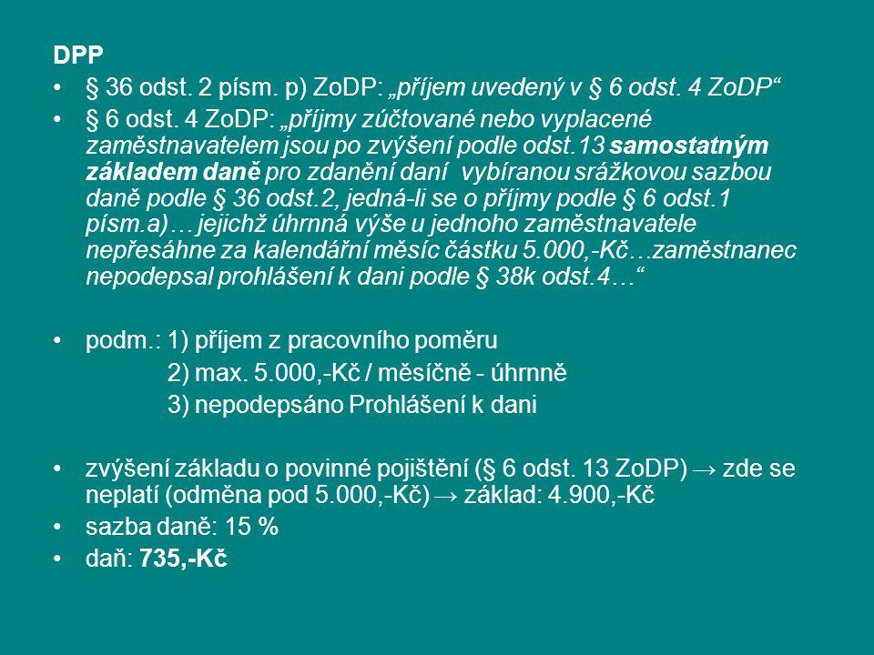 """DPP § 36 odst. 2 písm. p) ZoDP: """"příjem uvedený v § 6 odst."""