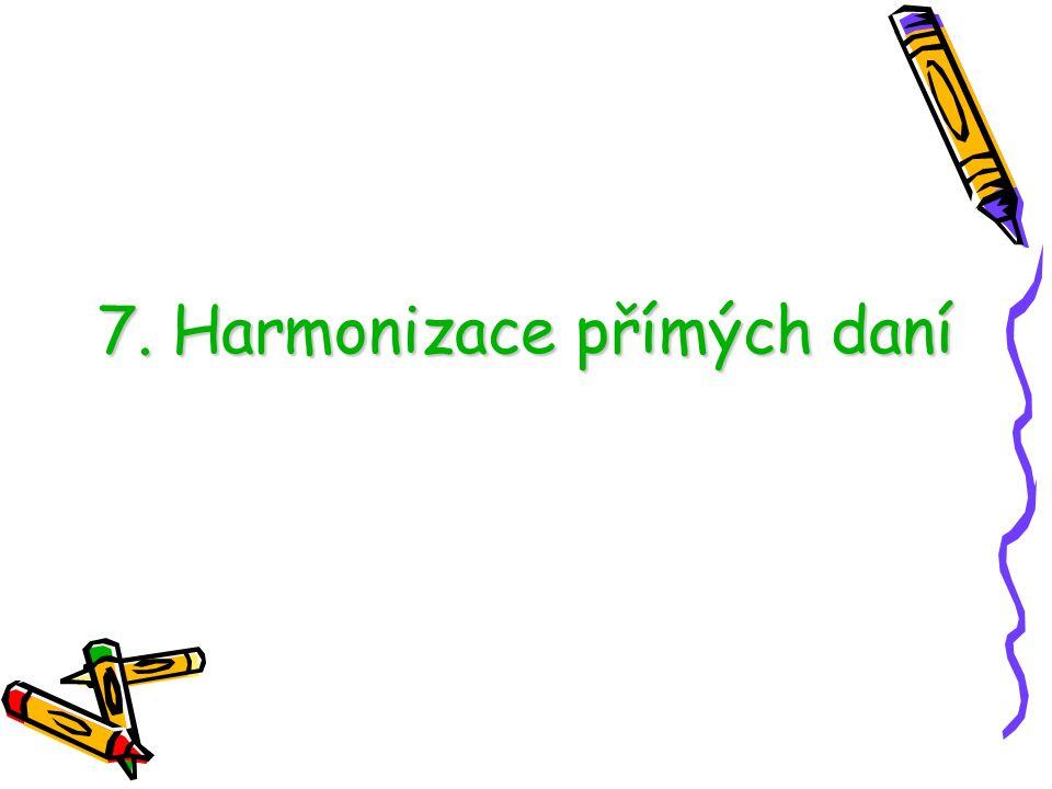 7. Harmonizace přímých daní