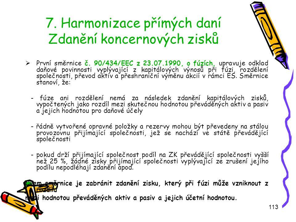 113 7.Harmonizace přímých daní Zdanění koncernových zisků  První směrnice č.