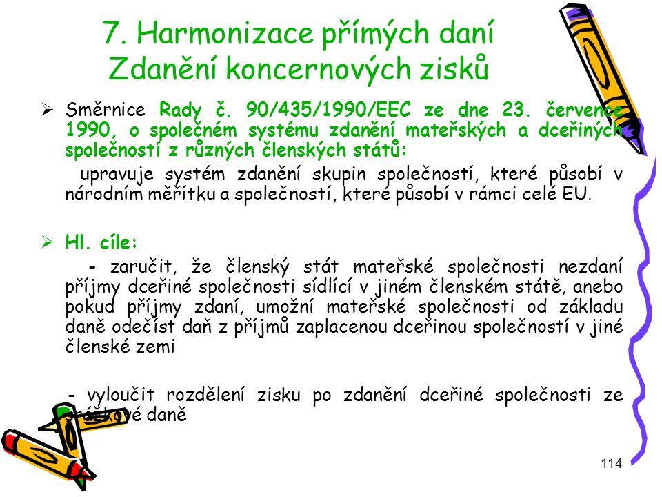 114 7. Harmonizace přímých daní Zdanění koncernových zisků  Směrnice Rady č.