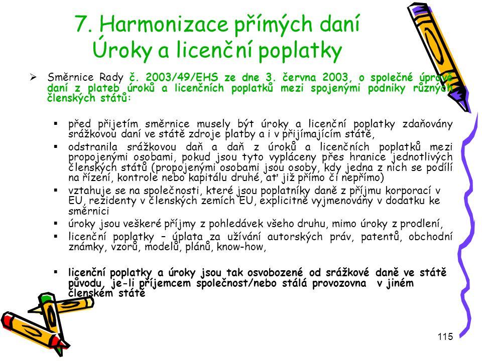 115 7.Harmonizace přímých daní Úroky a licenční poplatky  Směrnice Rady č.