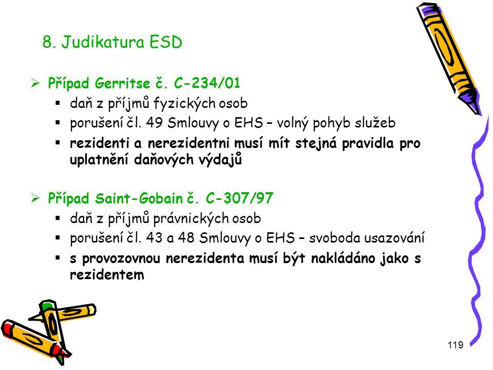 119 8. Judikatura ESD  Případ Gerritse č. C-234/01  daň z příjmů fyzických osob  porušení čl.