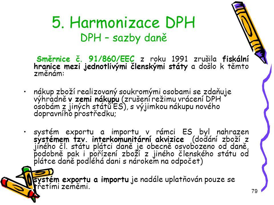 79 5. Harmonizace DPH DPH – sazby daně Směrnice č.
