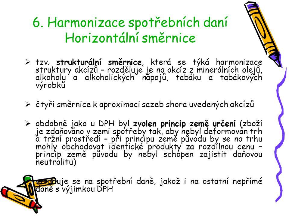 6. Harmonizace spotřebních daní Horizontální směrnice  tzv.
