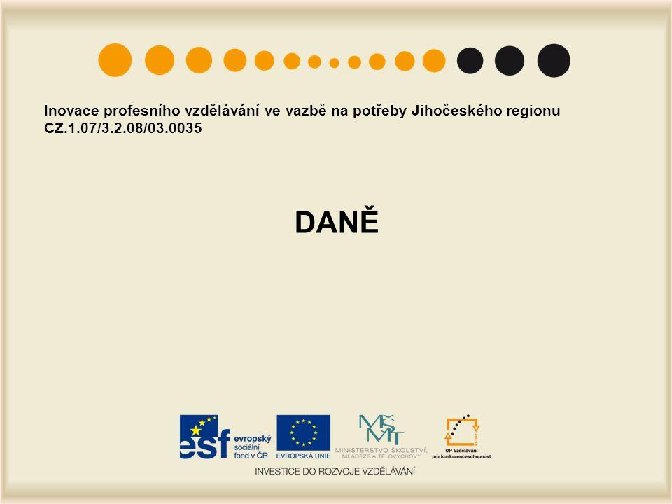 DANĚ Inovace profesního vzdělávání ve vazbě na potřeby Jihočeského regionu CZ.1.07/3.2.08/03.0035