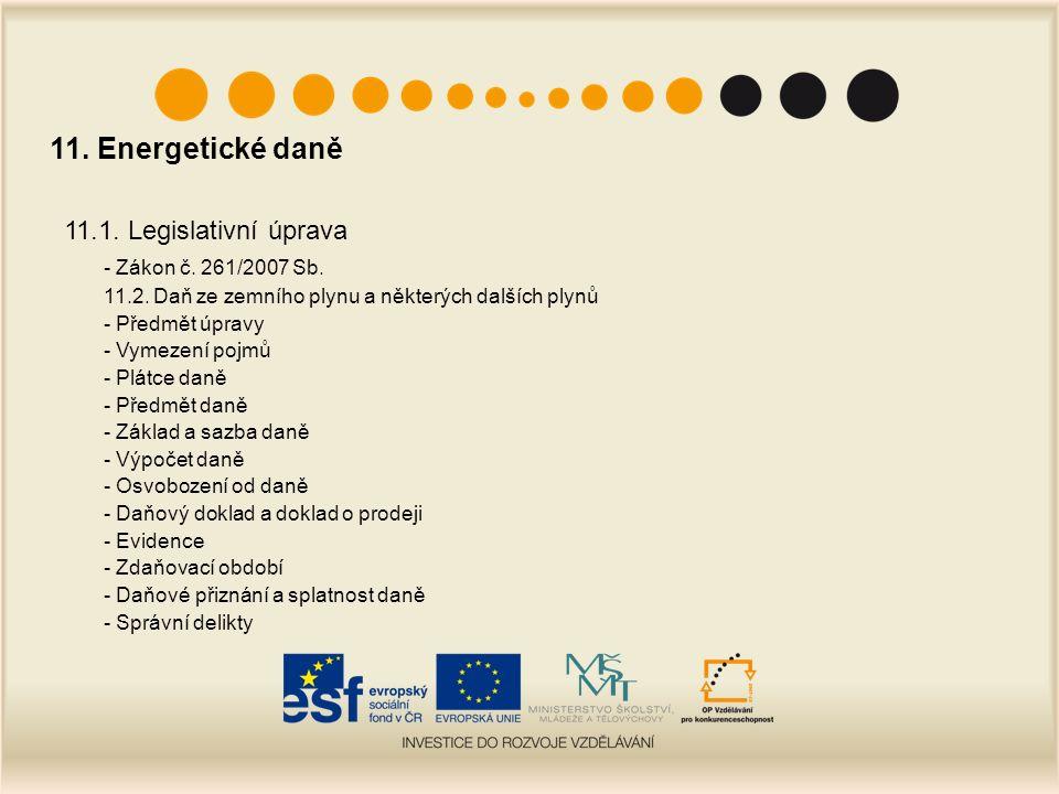 11. Energetické daně 11.1. Legislativní úprava - Zákon č.