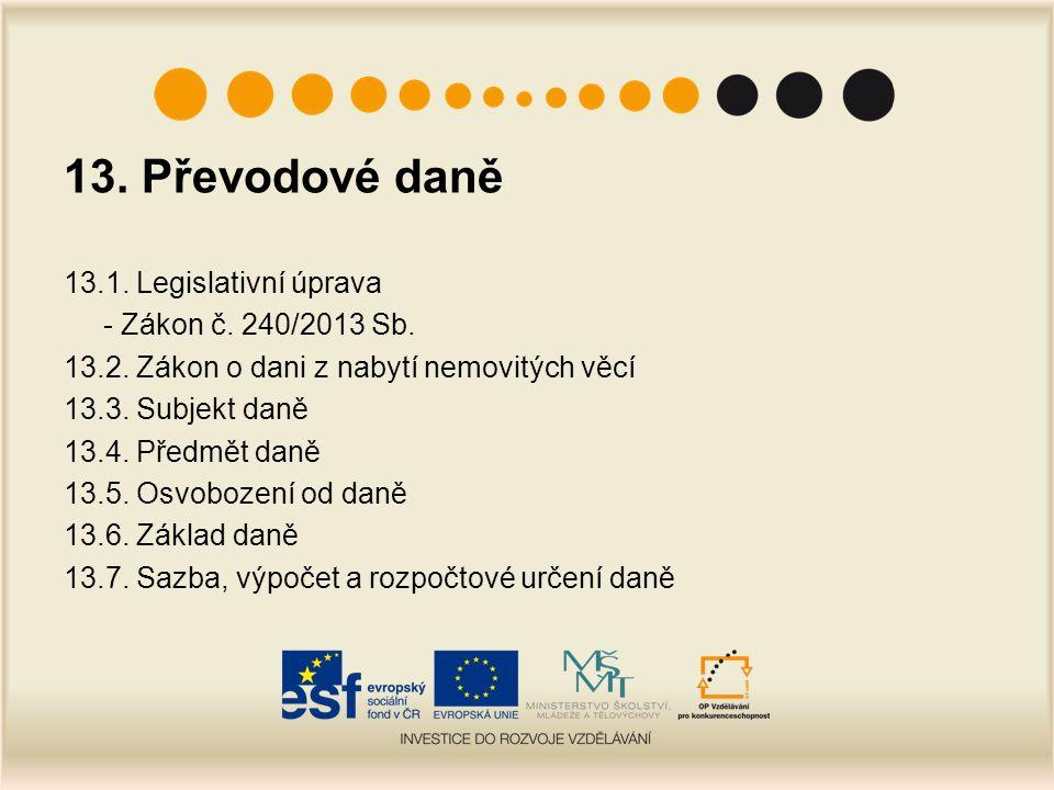 13. Převodové daně 13.1. Legislativní úprava - Zákon č.