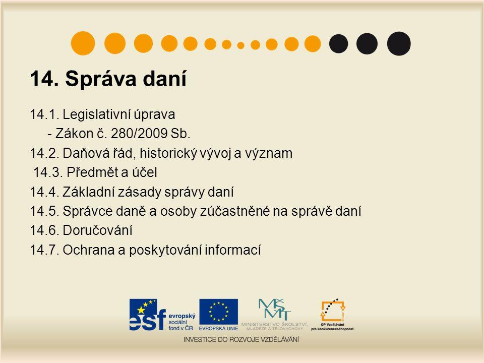 14. Správa daní 14.1. Legislativní úprava - Zákon č.