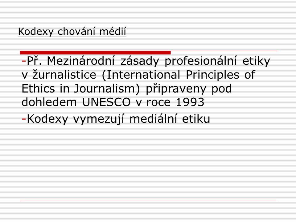  pravda a přesnost,  nestrannost a nepředpojatost  respekt k soukromí jednotlivce a  nezávislost na parciálních zájmech  odpovědnost ke společnosti a veřejnému blahu  odpovědnost vůči zákonu  slušnost a dobrý vkus Novinářská etika (kodexy,principy)