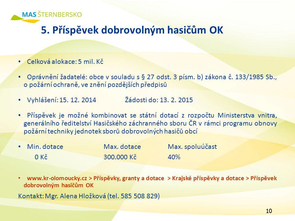5. Příspěvek dobrovolným hasičům OK Celková alokace: 5 mil.
