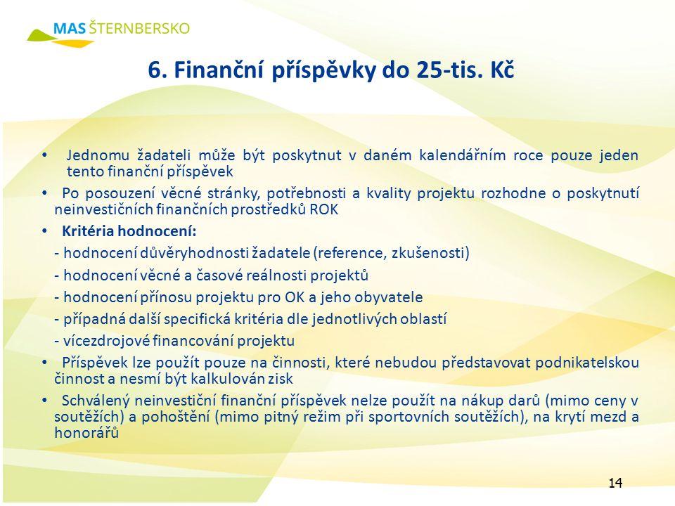 6. Finanční příspěvky do 25-tis.