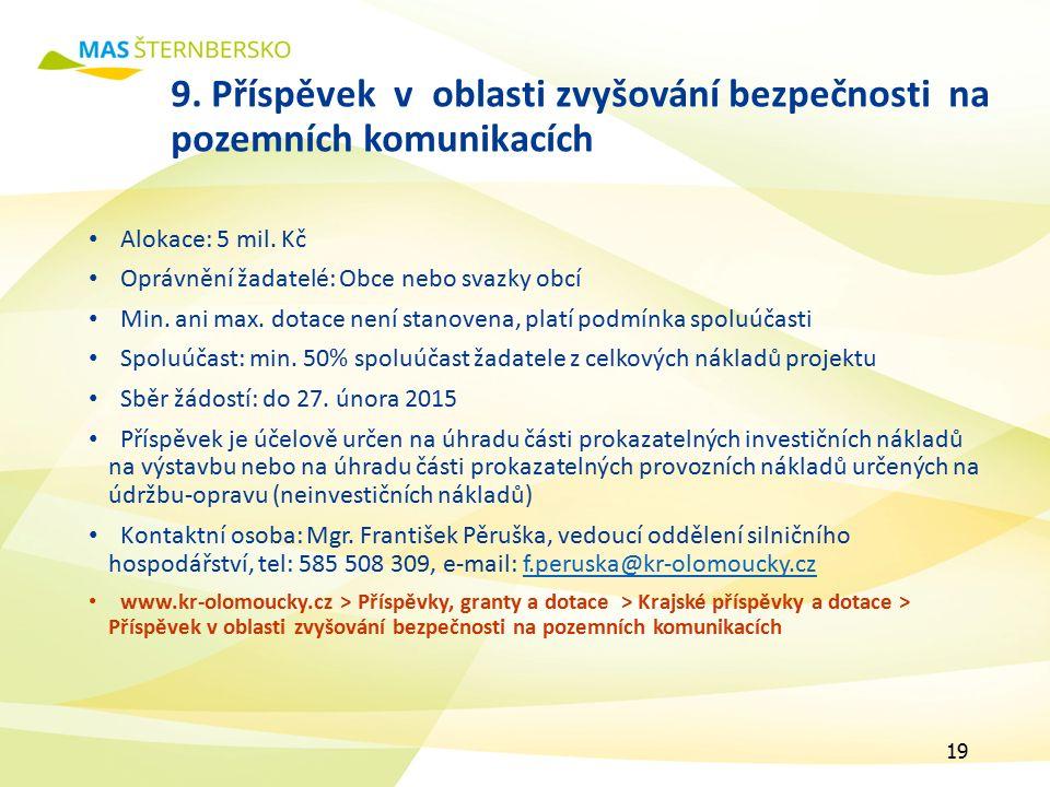 9. Příspěvek v oblasti zvyšování bezpečnosti na pozemních komunikacích Alokace: 5 mil.