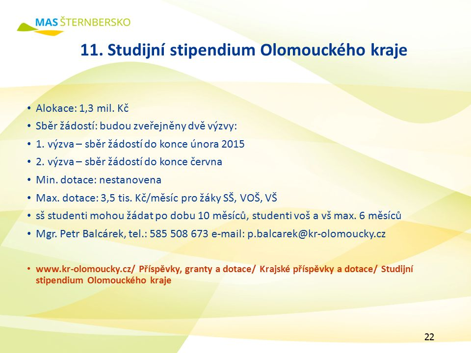 11. Studijní stipendium Olomouckého kraje Alokace: 1,3 mil.