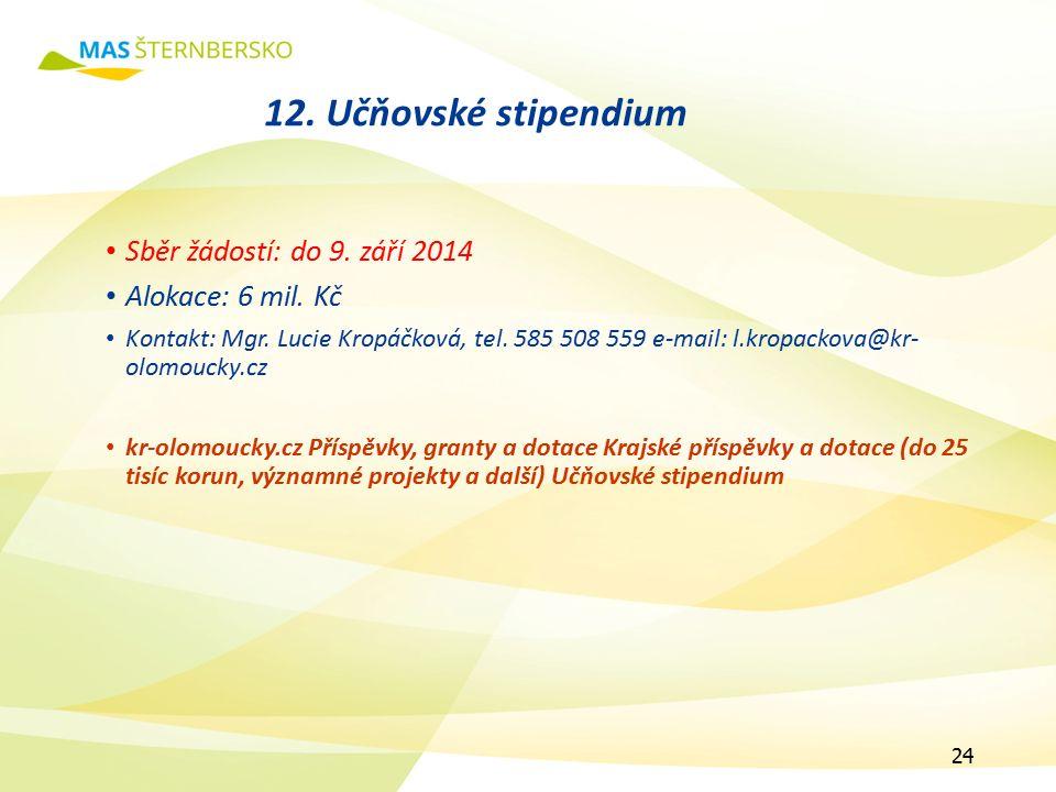12. Učňovské stipendium Sběr žádostí: do 9. září 2014 Alokace: 6 mil.