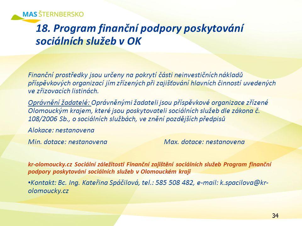 18. Program finanční podpory poskytování sociálních služeb v OK Finanční prostředky jsou určeny na pokrytí části neinvestičních nákladů příspěvkových