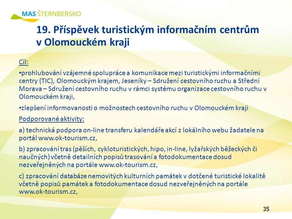 19. Příspěvek turistickým informačním centrům v Olomouckém kraji Cíl: prohlubování vzájemné spolupráce a komunikace mezi turistickými informačními cen