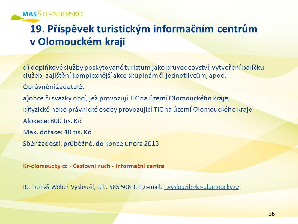 19. Příspěvek turistickým informačním centrům v Olomouckém kraji d) doplňkové služby poskytované turistům jako průvodcovství, vytvoření balíčku služeb