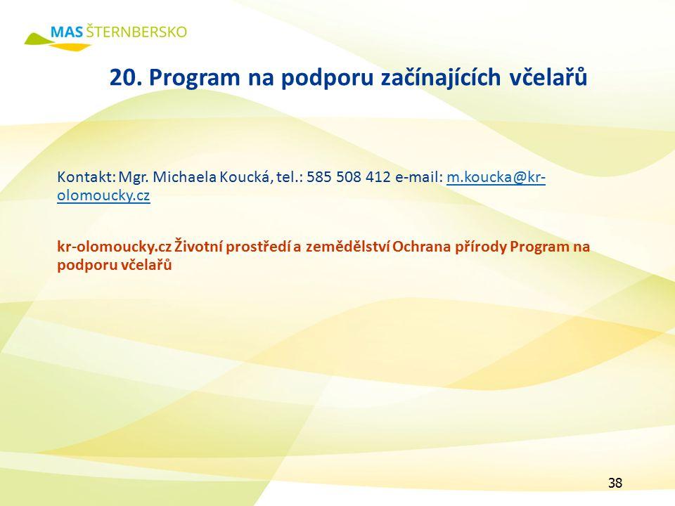 20. Program na podporu začínajících včelařů Kontakt: Mgr.