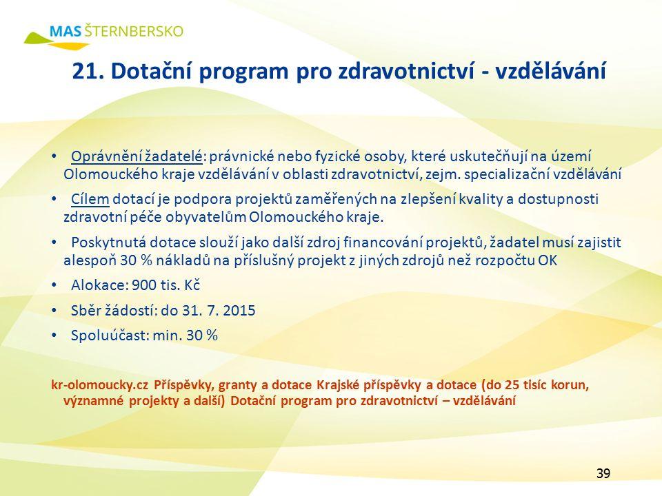 21. Dotační program pro zdravotnictví - vzdělávání Oprávnění žadatelé: právnické nebo fyzické osoby, které uskutečňují na území Olomouckého kraje vzdě