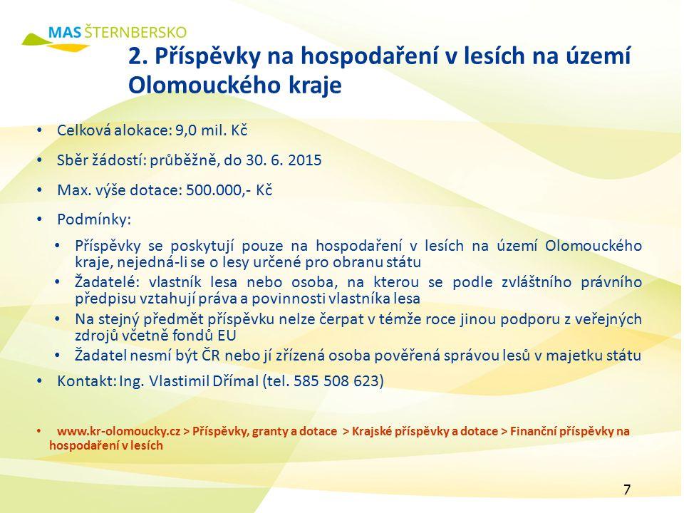 2. Příspěvky na hospodaření v lesích na území Olomouckého kraje Celková alokace: 9,0 mil.