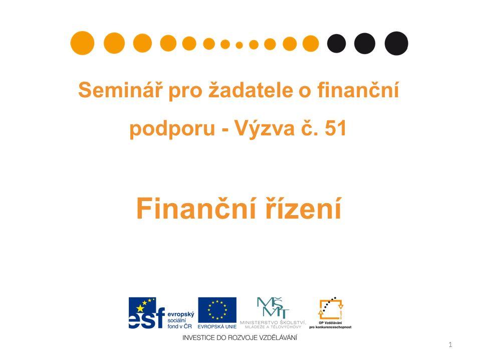 Seminář pro žadatele o finanční podporu - Výzva č. 51 Finanční řízení 1