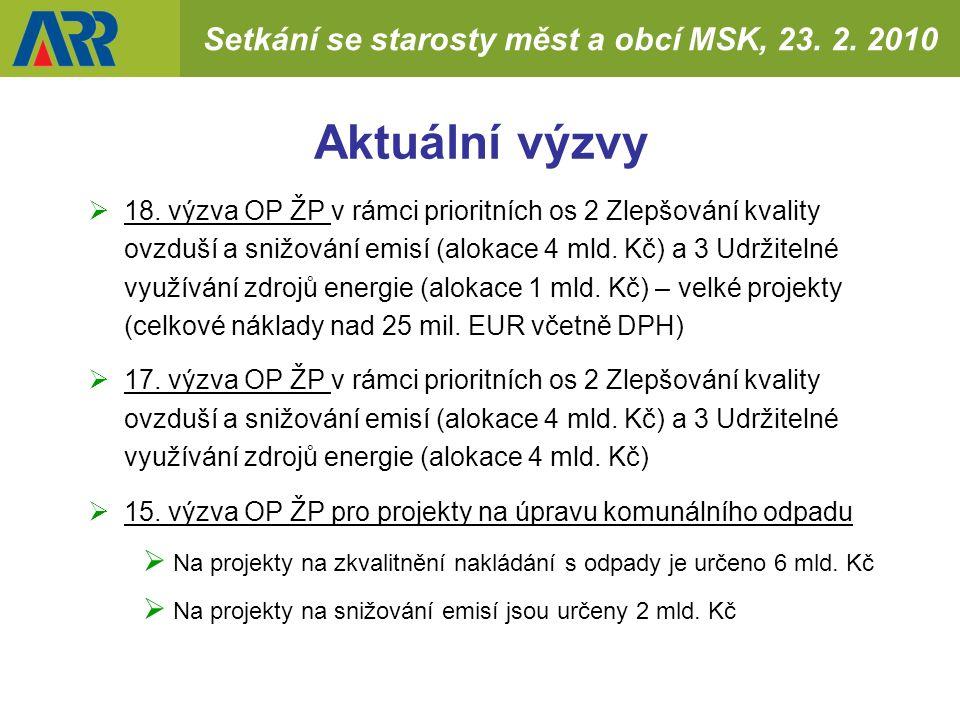 Setkání se starosty měst a obcí MSK, 23. 2. 2010 Aktuální výzvy  18.