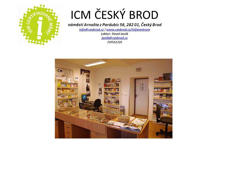 ICM ČESKÝ BROD náměstí Arnošta z Pardubic 56, 282 01, Český Brod info@cesbrod.cz | www.cesbrod.cz/infocentrum Lektor: Pavel Janík janik@cesbrod.cz 737