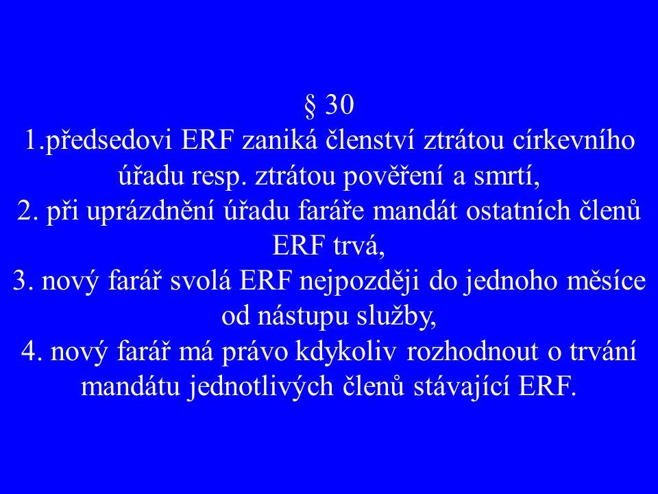 § 30 1.předsedovi ERF zaniká členství ztrátou církevního úřadu resp.