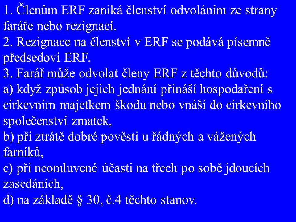 1. Členům ERF zaniká členství odvoláním ze strany faráře nebo rezignací.