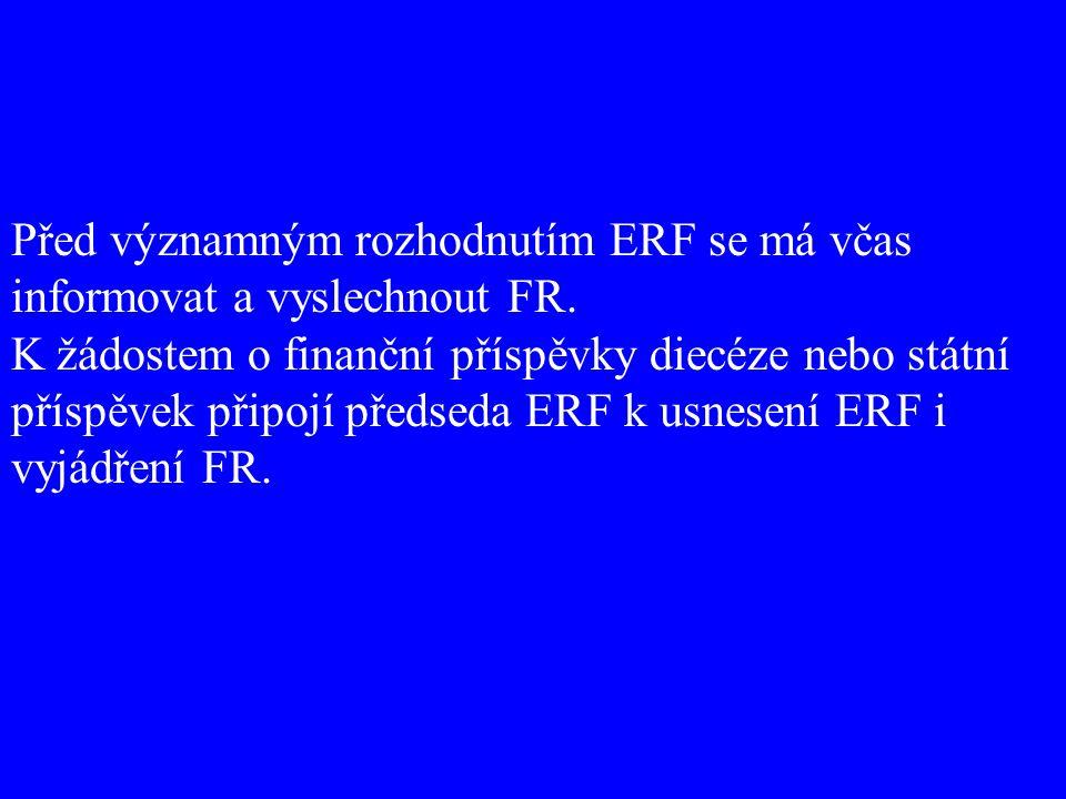 Před významným rozhodnutím ERF se má včas informovat a vyslechnout FR.