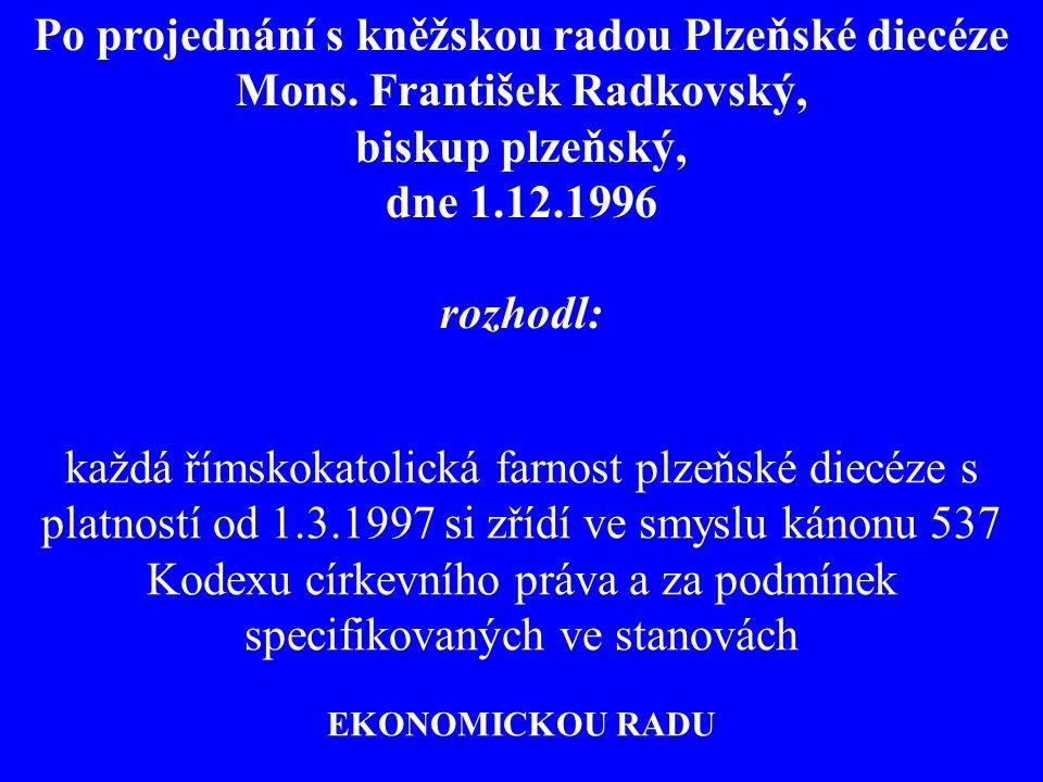 Po projednání s kněžskou radou Plzeňské diecéze Mons.