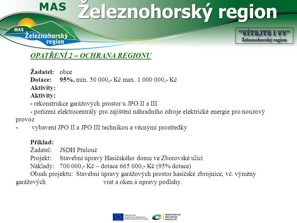 OPATŘENÍ 2 – OCHRANA REGIONU Žadatel: obce Dotace: 95%, min.
