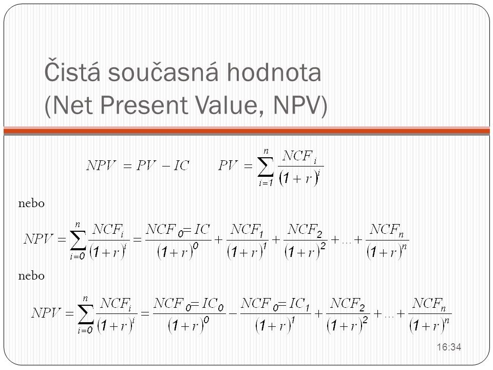 Čistá současná hodnota (Net Present Value, NPV) nebo 16:36