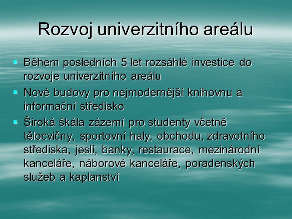 Rozvoj univerzitního areálu  Během posledních 5 let rozsáhlé investice do rozvoje univerzitního areálu  Nové budovy pro nejmodernější knihovnu a inf