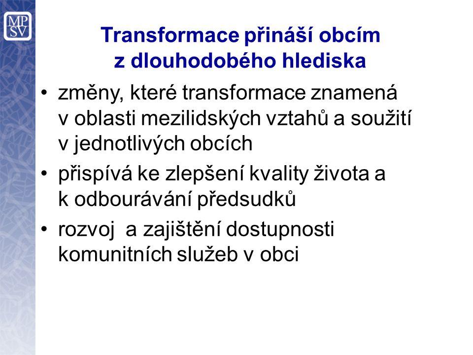 Transformace přináší obcím z dlouhodobého hlediska změny, které transformace znamená v oblasti mezilidských vztahů a soužití v jednotlivých obcích při