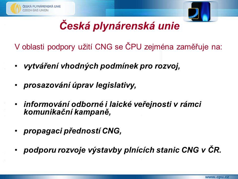 Česká plynárenská unie V oblasti podpory užití CNG se ČPU zejména zaměřuje na: vytváření vhodných podmínek pro rozvoj, prosazování úprav legislativy, informování odborné i laické veřejnosti v rámci komunikační kampaně, propagaci předností CNG, podporu rozvoje výstavby plnících stanic CNG v ČR.