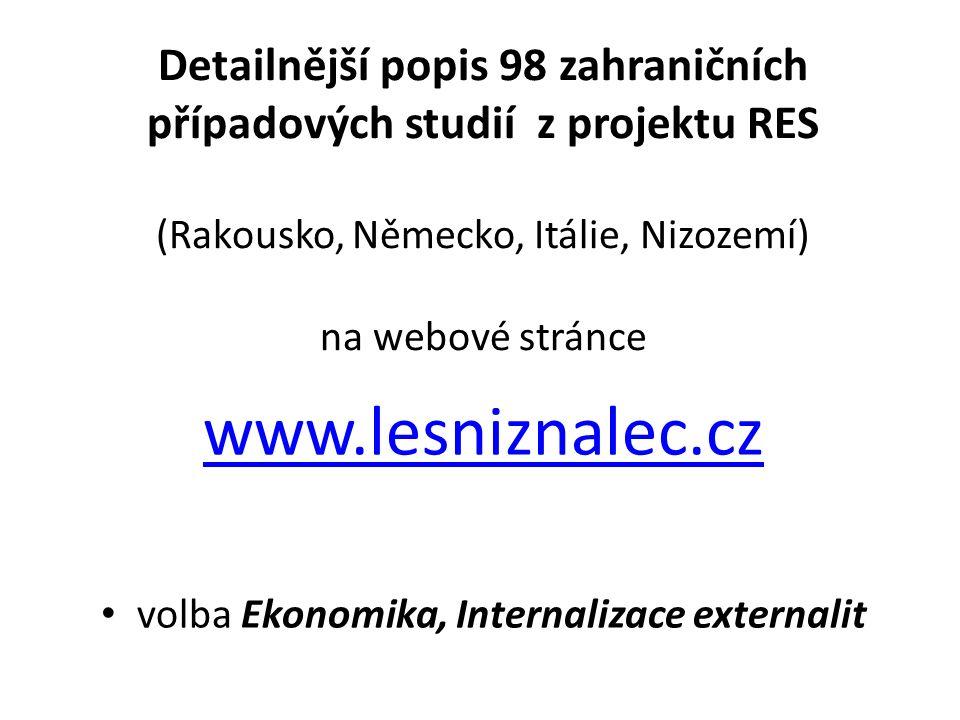 Detailnější popis 98 zahraničních případových studií z projektu RES (Rakousko, Německo, Itálie, Nizozemí) na webové stránce www.lesniznalec.cz volba E