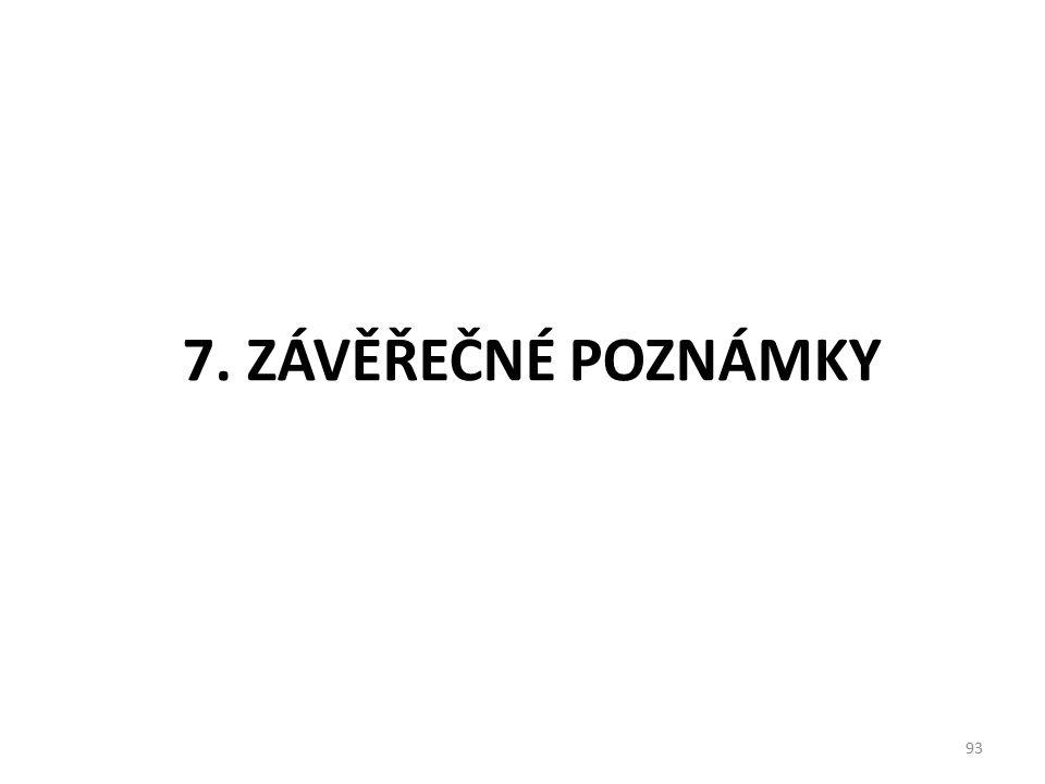 7. ZÁVĚŘEČNÉ POZNÁMKY 93