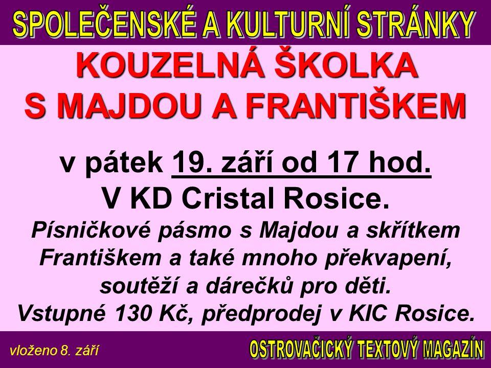 vloženo 8. září KOUZELNÁ ŠKOLKA S MAJDOU A FRANTIŠKEM v pátek 19.