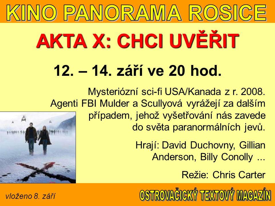 vloženo 8. září AKTA X: CHCI UVĚŘIT 12. – 14. září ve 20 hod.