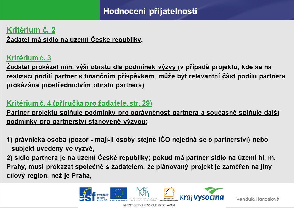 Vendula Hanzalová Kritérium č. 2 Žadatel má sídlo na území České republiky.