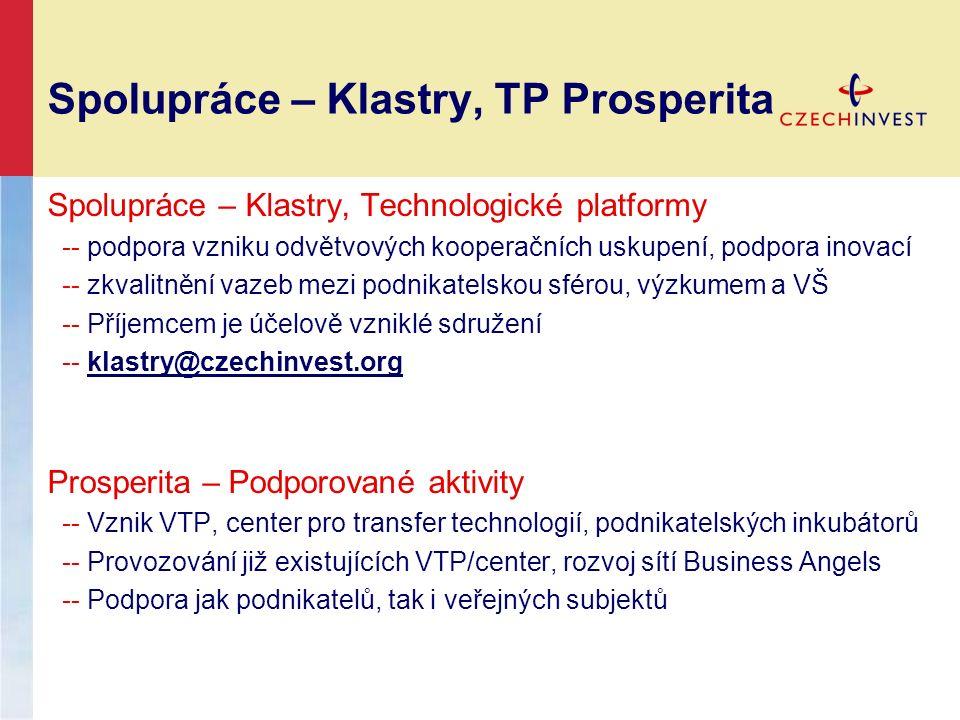 Spolupráce – Klastry, TP Prosperita Spolupráce – Klastry, Technologické platformy -- podpora vzniku odvětvových kooperačních uskupení, podpora inovací