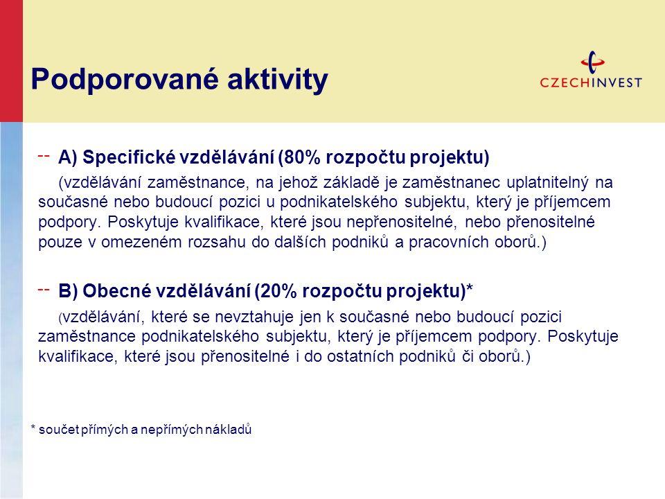 ╌ A) Specifické vzdělávání (80% rozpočtu projektu) (vzdělávání zaměstnance, na jehož základě je zaměstnanec uplatnitelný na současné nebo budoucí pozi